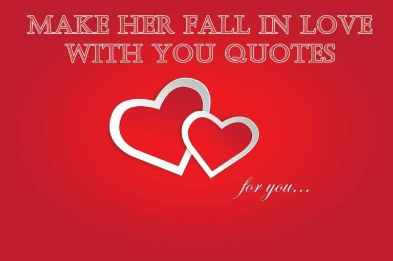 Quotes to Win A Woman's Heart and Make Her Fall in Love
