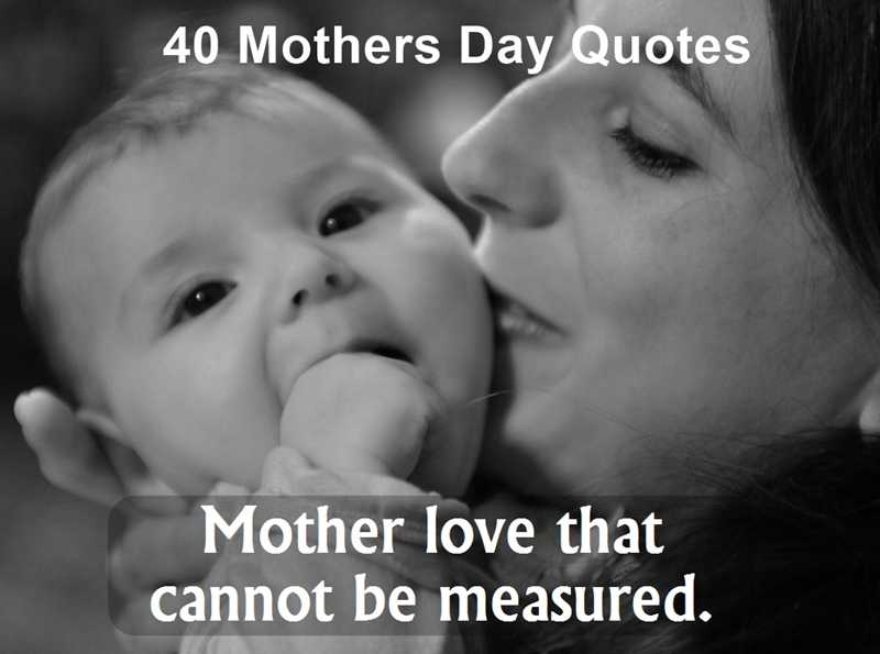 Happy Mothers Day Love Quotes to tell your Queen that you Admire Her